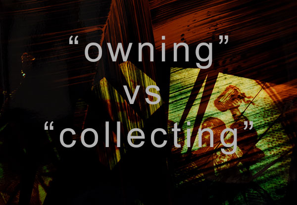 owning vs collecting 1