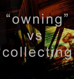 owning vs collecting